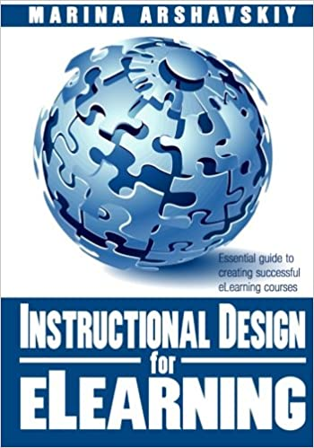 Instructional Design For Elearning Essential Guide To Creating