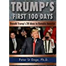 Trump's First 100 Days: Donald Trump's 28 Ideas to Remake America