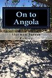 On to Angola: Race to Freedom (Creek Family Saga) (Volume 3)