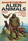 Alien animals: A Worldwide Investigation - lake Monsters, Giant Birds & Birdmen, Black dogs, Mystery pumas, Bigfoot