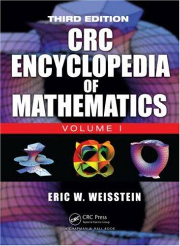 The CRC Encyclopedia of Mathematics, Third Edition - 3 Volume Set (Discrete Math With Graph Theory 3rd Edition)