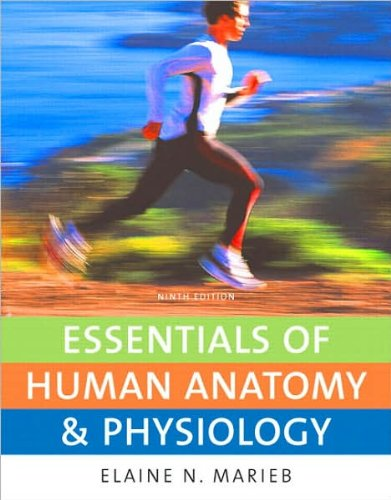 E.N. Marieb's Essentials of Human 9th (Ninth) edition(Essentials of Human Anatomy & Physiology (9th Edition) [Paperback])(2008)