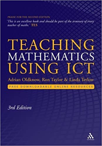 Teaching Mathematics Using ICT 3rd edition by Oldknow, Adrian, Taylor, Ron, Tetlow, Linda (2010)