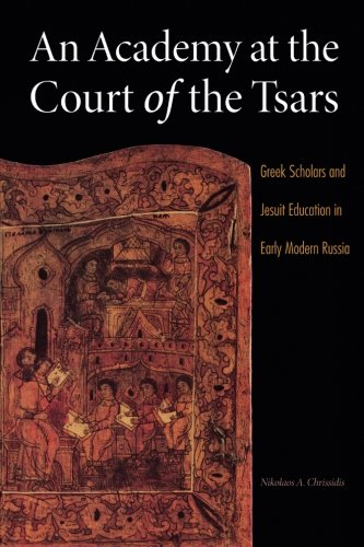 An Academy at the Court of the Tsars: Greek Scholars and Jesuit Education in Early Modern Russia