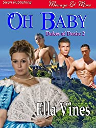 Oh Baby [Dukes of Desire 2] (Siren Publishing Menage and More)