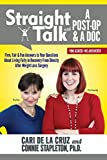 img - for Straight Talk with A Post-Op & A Doc: Firm, Fair & Fun Answers to Your Questions about Living Fully in Recovery from Obesity book / textbook / text book