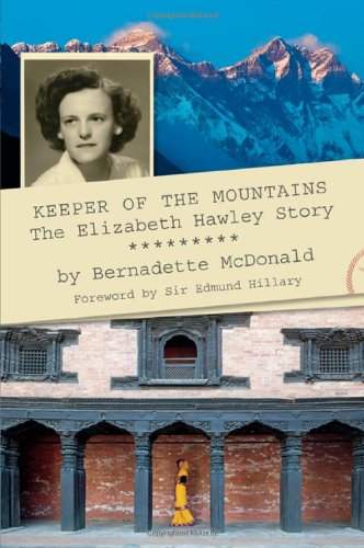 Keeper of the Mountains: The Elizabeth Hawley - Stories Mountaineering