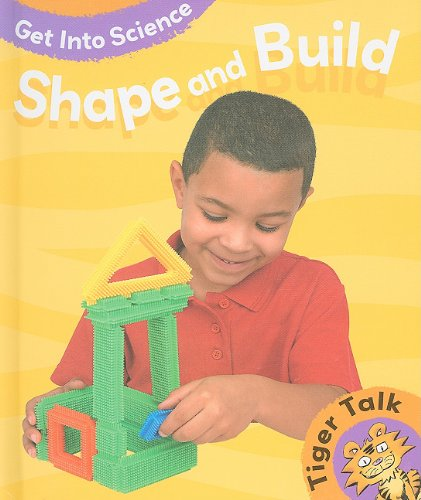 Download Shape and Build (Tiger Talk: Get Into Science) ebook
