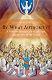 By What Authority?: Primer on Scripture, the Magisterium, and the Sense of the Faithful