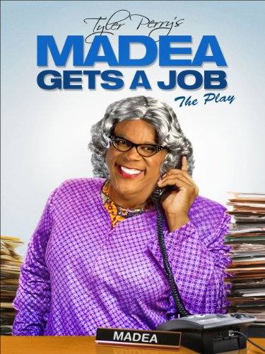 Tyler Perry's Madea Gets a Job (Stage Play) -