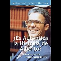 ¿Es Auténtica la Historia de Alberto? (Spanish Edition)