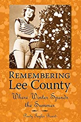 Remembering Lee County: Where Winter Spends the Summer (American Chronicles)