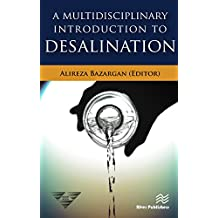 A Multidisciplinary Introduction to Desalination (River Publishers Series in Chemical, Environmental, and Energy Engineering)