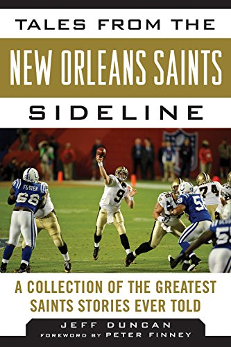 Sidelines Collection Chargers - Tales from the New Orleans Saints Sideline: A Collection of the Greatest Saints Stories Ever Told (Tales from the Team)