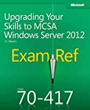 img - for Exam Ref 70-417 Upgrading Your Skills to MCSA Windows Server 2012 (MCSA) book / textbook / text book