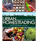(Urban Homesteading: Heirloom Skills for Sustainable Living) By Kaplan, Rachel (Author) paperback on (04 , 2011)