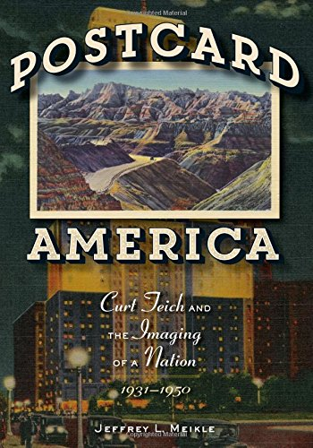 Postcard America: Curt Teich and the Imaging of a Nation, - Postcard 1950's