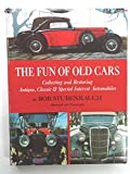 img - for The fun of old cars;: Collecting and restoring antique, classic & special interest automobiles book / textbook / text book