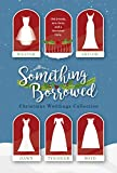 Something Borrowed: Christmas Weddings Collection - Kindle edition by Shiloh, Toni, Weaver, Jaycee, Dawn, Mikal, Tysinger, Teresa, Boyd, Andrea. Religion & Spirituality Kindle eBooks @ Amazon.com.