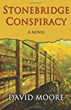 Stonebridge Conspiracy, David Moore, 1490464026