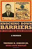 Knocking Down Barriers: My Fight for Black America (Chicago Lives)