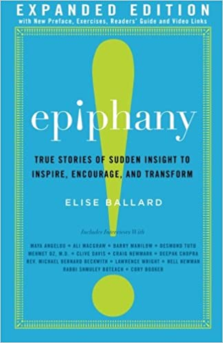 Epiphany True Stories Of Sudden Insight To Inspire Encourage And