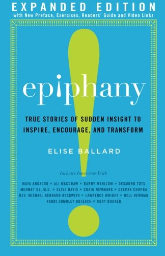 Epiphany: True Stories of Sudden Insight to Inspire, Encourage and Transform, Expanded Edition [Elise Ballard] (Tapa Blanda)