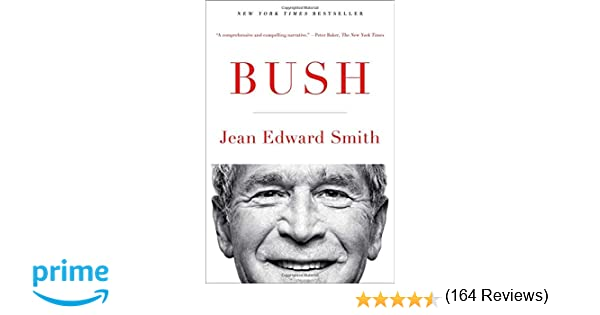 Amazon bush 9781476741208 jean edward smith books fandeluxe Choice Image