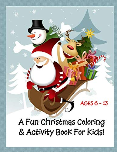 Fun Christmas Coloring and Activity Book for Kids!: A Very Merry Christmas and Happy New Year!  Non-religious coloring and Activity book for kids! ... scenes!  8 1/2 x 11