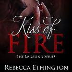 Kiss of Fire: Imdalind, Book 1 | Rebecca Ethington