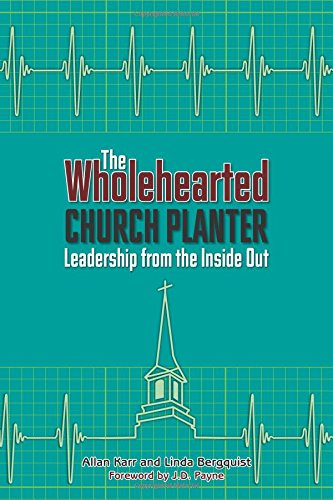 - The Wholehearted Church Planter: Leadership from the Inside Out (TCP The Columbia Partnership Leadership Series)