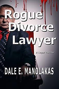 Rogue Divorce Lawyer Dale Manolakas ebook product image