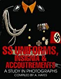 SS UNIFORMS INSIGNIA & ACCOUTREMENTS: A Study in Photographs (Schiffer Military History)