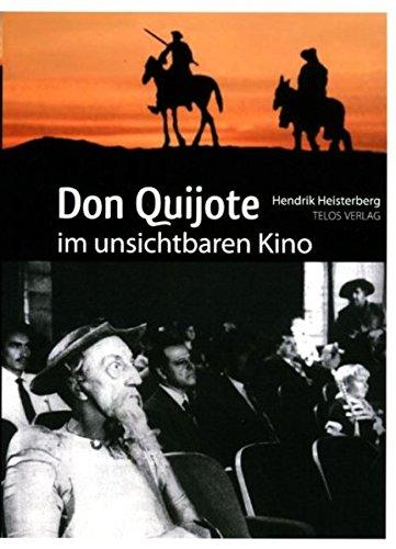 Don Quijote im unsichtbaren Kino: Eine Analyse fehlgeschlagener Verfilmungen von Cervantes' Don Quijote de la Mancha