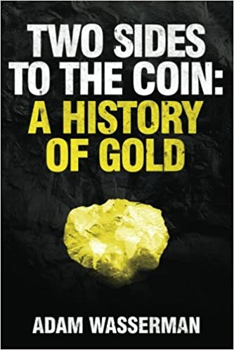 Book Two Sides to the Coin: A History of Gold