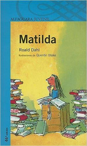 Matilda (Alfaguara Juvenil) (Spanish Edition): Roald Dahl, Quentin Blake: 9781417700196: Amazon.com: Books