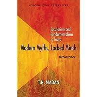 Modern Myths, Locked Minds: Secularism & Fundamentalism in India
