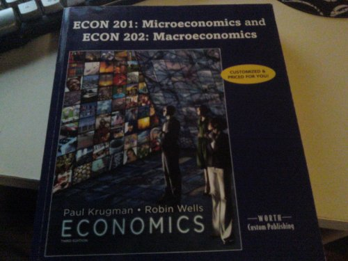 ECON 201: Microeconomics and ECON 202: Macroeconomics Portland Community College (Economics Third Edition)