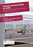Humans and Machines at Work: Monitoring, Surveillance and Automation in Contemporary Capitalism (Dynamics of Virtual Work)