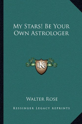 My Stars! Be Your Own Astrologer PDF