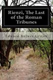 Rienzi, the Last of the Roman Tribunes, Edward Bulwer-Lytton, 1499133545