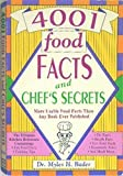 Four Thousand One Food Facts and Chef's Secrets, Myles H. Bader, 0963289918