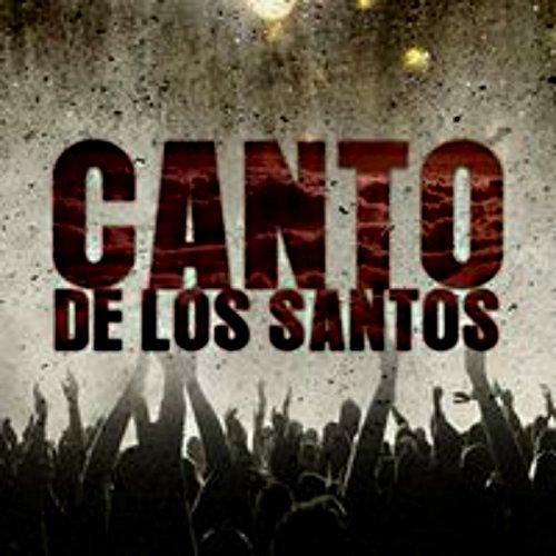 Canto de los Santos [Explicit]
