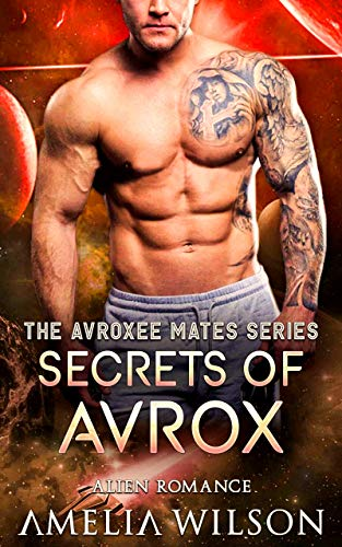 Secrets of Avrox: Alien Romance (The Avroxee Mates Series)