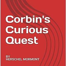 Corbin's Curious Quest Audiobook by Herschel Mormont Narrated by Miranda Webster