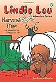 Lindie Lou Adventure Series, Book 3: Harvest Time, a Celebration on an Organic Farm