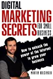 img - for Digital Marketing Secrets For Small Business: How to unleash the power of the Internet to grow your business book / textbook / text book