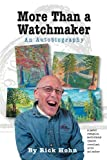 img - for More Than a Watchmaker by Rick Hohn (2012-11-01) book / textbook / text book