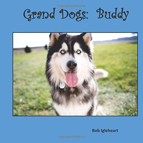 Read Online Grand Dogs:  Buddy (Volume 1) pdf