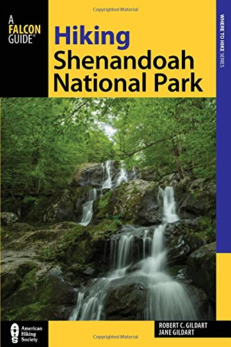 Hiking Shenandoah National Park: A Guide to the Park's Greatest Hiking Adventures (Regional Hiking Series)
